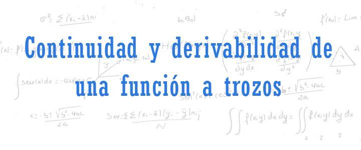 Continuidad y derivabilidad de funciones a trozos