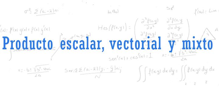 Producto escalar vectorial y mixto en el espacio