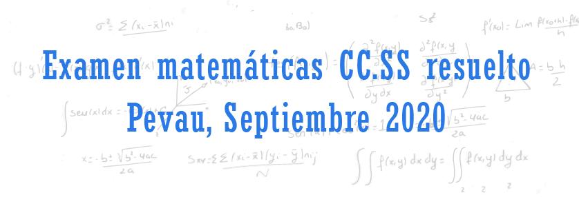 examen matematicas cc.ss selectividad septiembre 2020 Andalucia