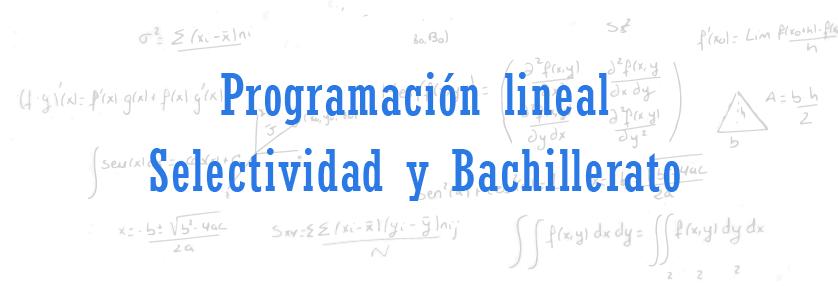 programacion lineal selectividad y bachillerato